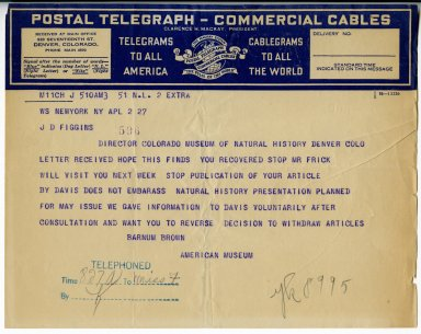 Telegram sent April 2, 1927 from Barnum Brown to Jesse Figgins asking him to withdraw his request to stop publication of an article and that Mr. Frick will visit Mr. Figgins the next week. The aricle in question would predate man's first appearance on the North American continent.